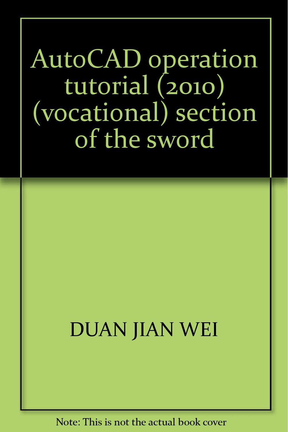 Download AutoCAD operation tutorial (2010) (vocational) section of the sword PDF