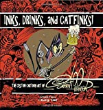 Inks, Drinks, and Catfinks!: The Custom Cartoon Art of Shawn Dickinson by N/A (2016-05-03)