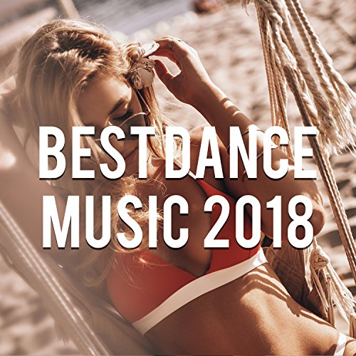 Best Dance Music 2018, Vol. 6 (Mixed by Gerti Prenjasi)