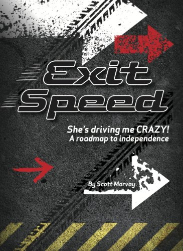 EXIT SPEED She's Driving me CRAZY! A roadmap to independence