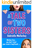 A Tale of Two Sisters: Bottom line - you don't steal your sister's boyfriend
