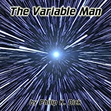 The Variable Man Audiobook by Philip K. Dick Narrated by Al Kessel