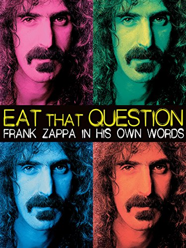 Eat That Question - Frank Zappa In His Own Words ()
