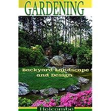 Gardening: Backyard Landscape and Design (Botanical, home garden, horticulture, garden, gardening, plants, raised garden)
