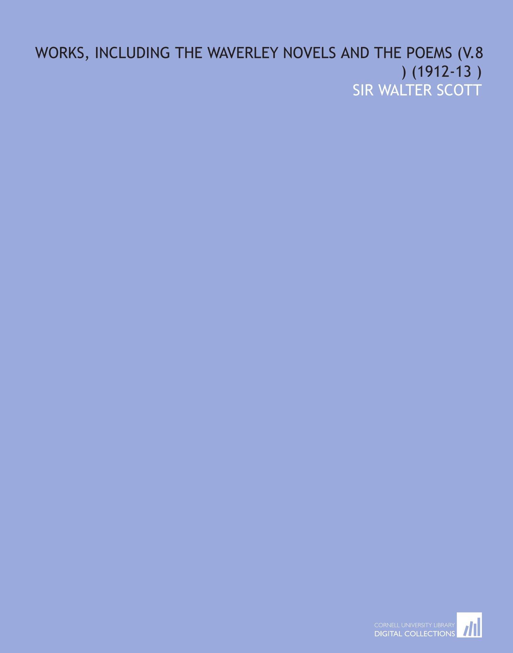 Download Works, Including the Waverley Novels and the Poems (V.8 ) (1912-13 ) ebook
