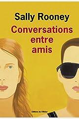 Conversations entre amis (Littérature étrangère) (French Edition) Paperback