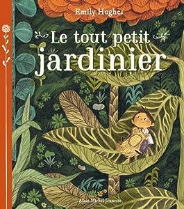 """Afficher """"Le tout petit jardinier"""""""