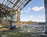 img - for Abandoned: America's Vanishing Landscape book / textbook / text book