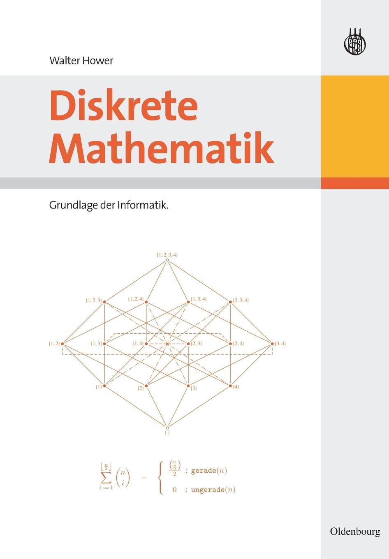 Diskrete Mathematik: Grundlage der Informatik