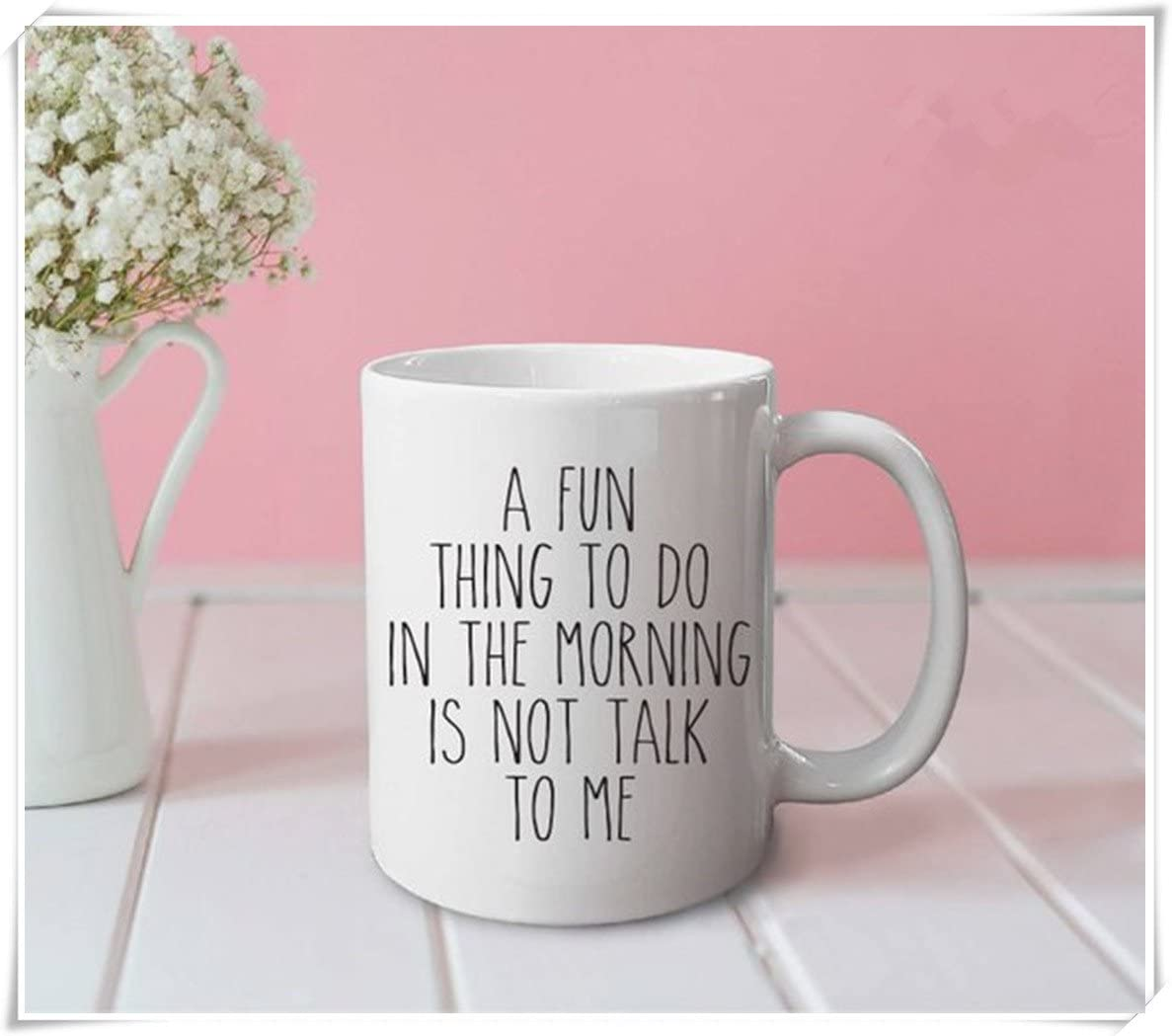OttoRiven101 - A fun thing to do in the morning is not talk to me mug - funny mug, cute mug, office mug, gifts for her, gifts for him, coffee mug, 11oz Ceramic Coffee Mug/Tea Cup, High Gloss