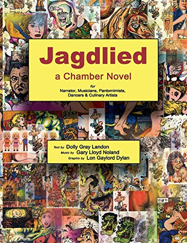 Jagdlied: a Chamber Novel for Narrator, Musicians, Pantomimists, Dancers & Culinary Artists (color paperback) by [Landon, Dolly Gray]