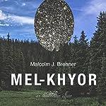 Mel-Khyor: An Interstellar Affair   Malcolm J. Brenner