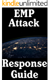 EMP Attack Response Guide: 17 Critical Lessons On How To Properly Respond To An EMP Attack The Moment It Strikes