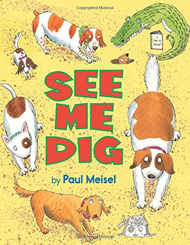 See Me Dig (I Like to Read®)