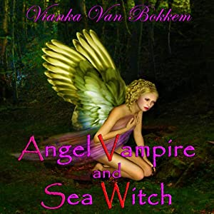 Angel Vampire and Sea Witch Audiobook