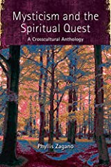 Mysticism and the Spiritual Quest: A Crosscultural Anthology Kindle Edition