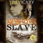 Nobody's Slave | Tim Vicary