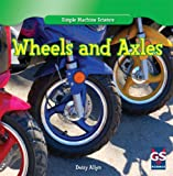 Wheels and Axles, Daisy Allyn, 1433981564