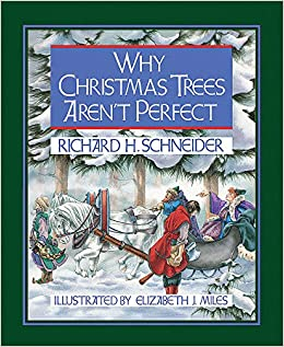 why christmas trees arent perfect richard h schneider carol bancroft and friends 9781501806056 amazoncom books - Amazon Christmas Trees