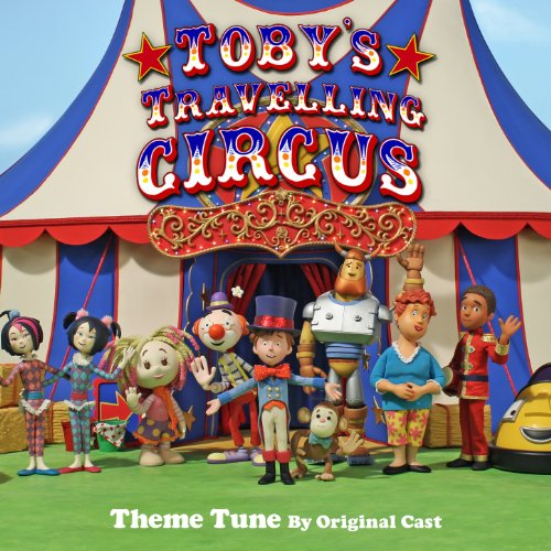 toby 39 s travelling circus theme tune by original cast by joanna ruiz jimmy hibbert julie ann. Black Bedroom Furniture Sets. Home Design Ideas