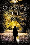 Changeling's Fall (The Eisteddfod Chronicles) (Volume 1)