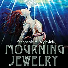 Mourning Jewelry Audiobook by Stephanie M. Wytovich Narrated by Lesley Ann Fogle