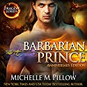 Barbarian Prince: Dragon Lords, Book 1 (Anniversary Edition) Audiobook by Michelle M. Pillow Narrated by Mason Lloyd