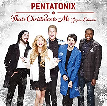 Pentatonix - THATS CHRISTMAS TO ME(JAPAN EDITION)(ltd.) - Amazon ...