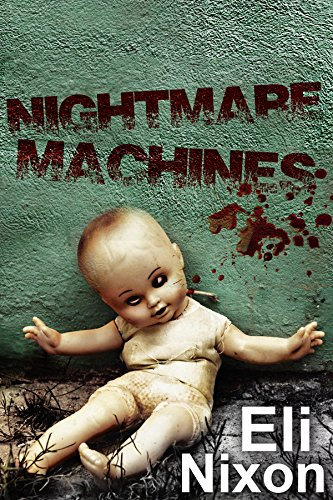 Nightmare Machine (Nightmare Machines: Creepypasta, Urban Legends, and Tales of Madness)