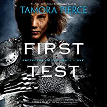 First Test: Book 1 of the Protector of the Small Quartet Audiobook by Tamora Pierce Narrated by Bernadette Dunne