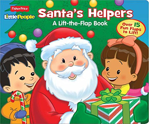 Fisher Price Little People Santa's Helpers: A Lift-the-flap Book