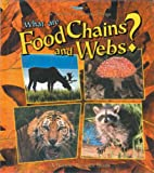 What Are Food Chains and Webs?, Bobbie Kalman, 0778776379