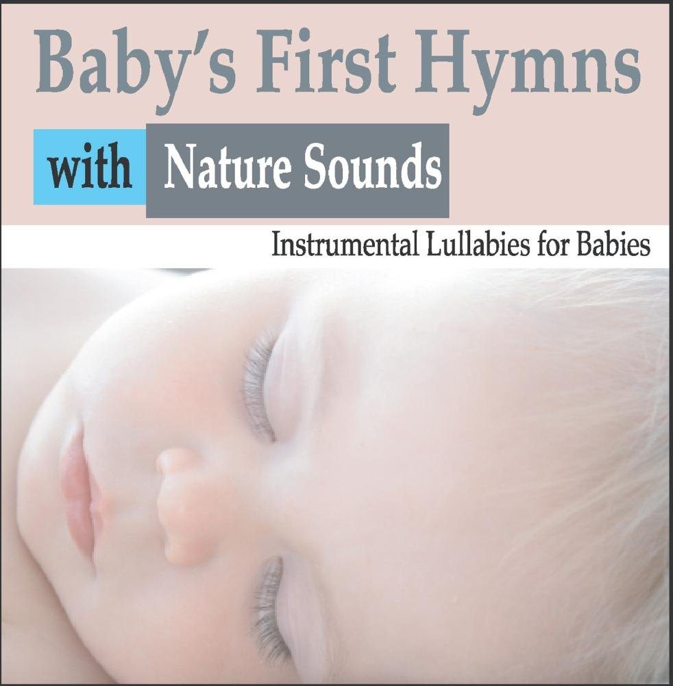 Baby's First Hymns With Nature Sounds: Instrumental Lullabies for Babies
