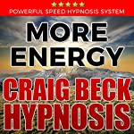More Energy: Craig Beck Hypnosis | Craig Beck