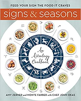 Signs and Seasons: An Astrology Cookbook: Monte Farber, Amy Zerner