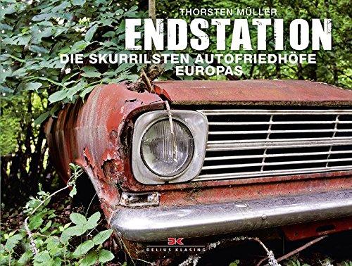 Endstation: Die skurrilsten Autofriedhöfe Europas