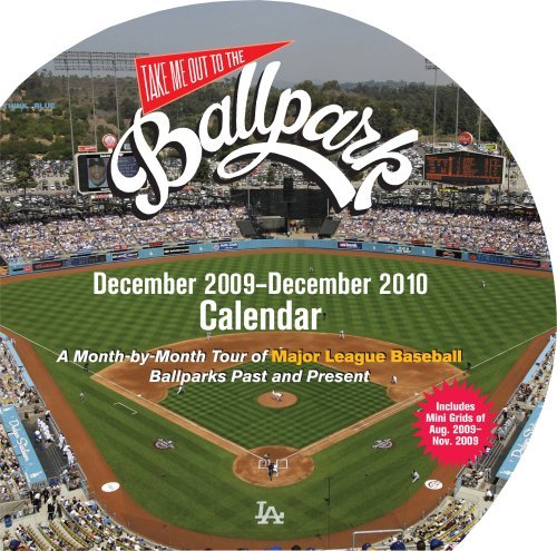 Take Me Out To The Ballpark 2010 Wall Calendar: A Month-By-Month Tour of Major League Baseball Ballparks Past and Present by Josh Leventhal (2009-07-15) (Park 2010 Wall Calendar)