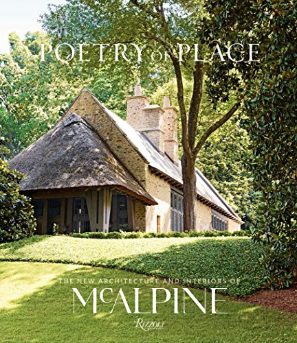 Poetry of Place: The New Architecture and Interiors of McAlpine,