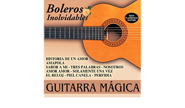 Guitarra Magica - Boleros Inolvidables de Various artists en ...