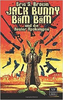 Book Jack Bunny Bam Bam und die Heuler-Apokalypse: Bizarro-Fiction