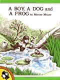 A Boy, a Dog, and a Frog, Mercer Mayer, 0140546111