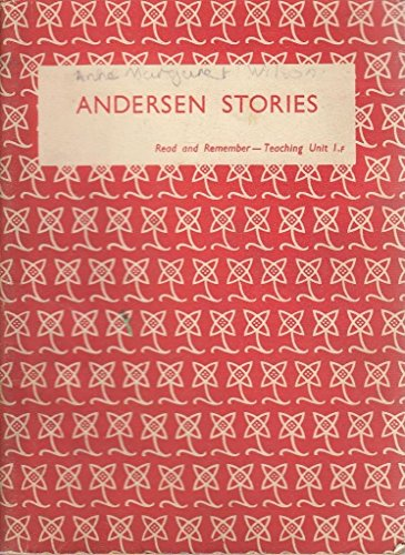 Andersen Stories. A book of delight. With a portrait (Read and Remember. Teaching Unit. I-f.)