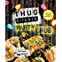 Thug Kitchen Party Grub: For Social Motherf*ckers