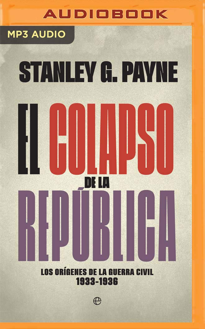 El colapso de la Republica Narracion en Castellano : Los origenes de la Guerra Civil 1933-1936: Amazon.es: Payne, Stanley G., Villanueva, Juan Carlos: Libros