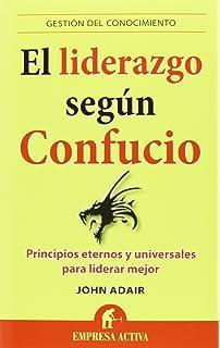 El liderazgo segun Confucio (Spanish Edition) (Gestion del Conocimiento)