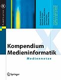 Kompendium Medieninformatik: Mediennetze (X.media.press)