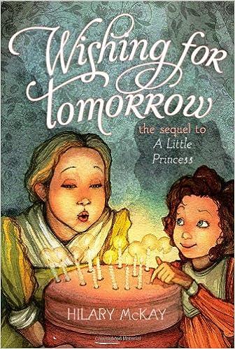 Wishing For Tomorrow The Sequel To A Little Princess Mckay Hilary Maland Nick 9781442401709 Amazon Com Books