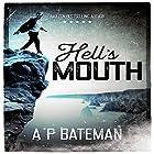 Hell's Mouth Hörbuch von A P Bateman Gesprochen von: Tom Adams