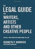 img - for The Legal Guide for Writers, Artists and Other Creative People: Protect Your Work and Understand the Law book / textbook / text book