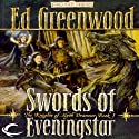 Swords of Eveningstar: Forgotten Realms: The Knights of Myth Drannor, Book 1 Audiobook by Ed Greenwood Narrated by James Patrick Cronin